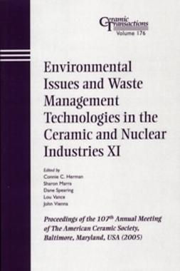 Herman, Connie C. - Environmental Issues and Waste Management Technologies in the Ceramic and Nuclear Industries XI: Proceedings of the 107th Annual Meeting of The American Ceramic Society, Baltimore, Maryland, USA 2005, Ceramic Transactions, ebook