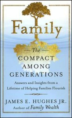 Hughes, James E. - Family: The Compact Among Generations, ebook
