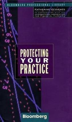 Vessenes, Katherine - Protecting Your Practice, ebook