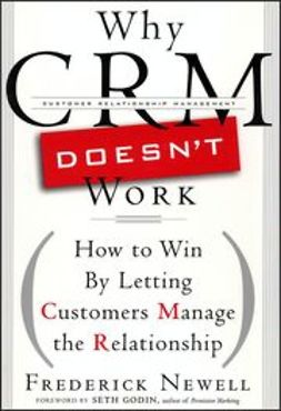Newell, Frederick - Why CRM Doesn't Work: How to Win by Letting Customers Manange the Relationship, ebook