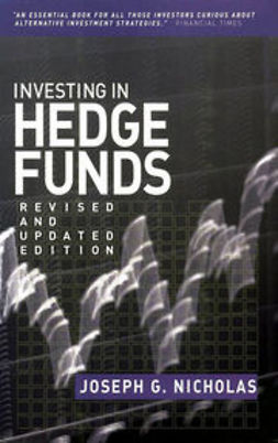 Nicholas, Joseph G. - Investing in Hedge Funds, ebook
