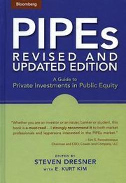 Dresner, Steven - PIPEs: A Guide to Private Investments in Public Equity, ebook
