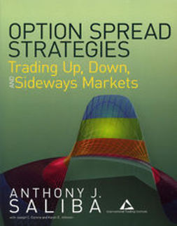 Saliba, Anthony J. - Option Spread Strategies: Trading Up, Down, and Sideways Markets, ebook