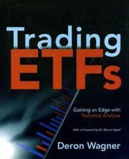 Wagner, Deron - Trading ETFs: Gaining an Edge with Technical Analysis, ebook