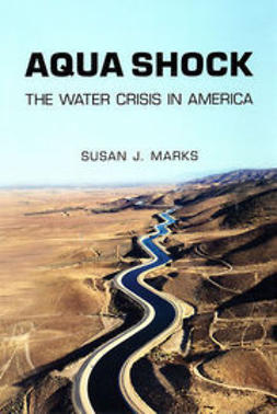 Marks, Susan J. - Aqua Shock: The Water Crisis in America, ebook