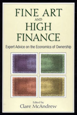 McAndrew, Clare - Fine Art and High Finance: Expert Advice on the Economics of Ownership, ebook