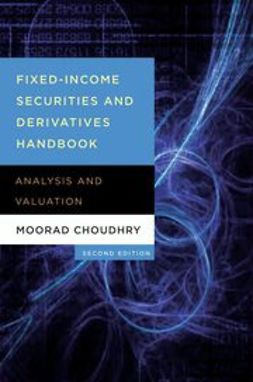 Choudhry, Moorad - Fixed Income Securities and Derivatives Handbook: Analysis and Valuation, e-kirja
