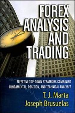 Marta, T. J. - Forex Analysis and Trading: Effective Top-Down Strategies Combining Fundamental, Position, and Technical Analyses, ebook