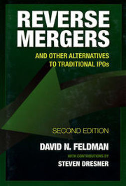 Feldman, David N. - Reverse Mergers: And Other Alternatives to Traditional IPOs, e-kirja