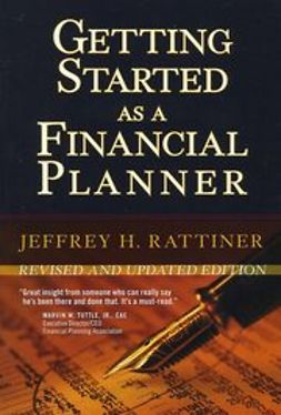 Rattiner, Jeffrey H. - Getting Started as a Financial Planner, e-kirja