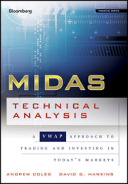 Coles, Andrew - MIDAS Technical Analysis: A VWAP Approach to Trading and Investing in Today's Markets, ebook