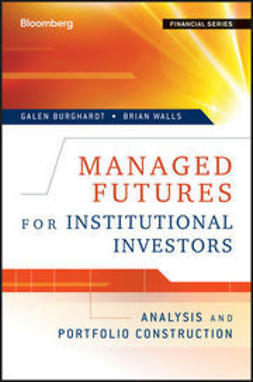 Walls, Brian - Managed Futures for Institutional Investors: Analysis and Portfolio Construction, e-kirja