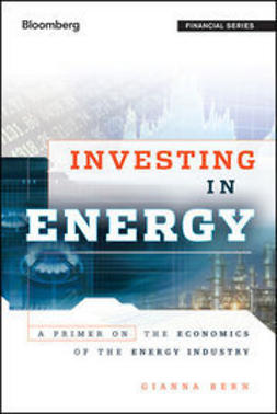 Bern, Gianna - Investing in Energy: A Primer on the Economics of the Energy Industry, ebook