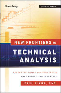 Ciana, Paul - New Frontiers in Technical Analysis: Effective Tools and Strategies for Trading and Investing, ebook