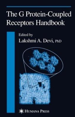 Devi, Lakshmi A. - The G Protein-Coupled Receptors Handbook, ebook