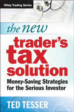 Tesser, Ted - The New Trader's Tax Solution: Money-Saving Strategies for the Serious Investor, e-kirja