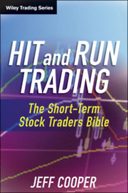 Cooper, Jeff - Hit and Run Trading: The Short-Term Stock Traders' Bible, ebook