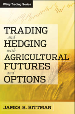 Bittman, James B. - Trading & Hedging with Agricultural Futures and Options, ebook