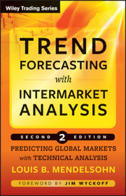 Mendelsohn, Louis B. - Trend Forecasting with Intermarket Analysis: Predicting Global Markets with Technical Analysis, ebook
