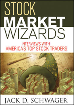 Schwager, Jack D. - Stock Market Wizards: Interviews with America's  Top Stock Traders, e-bok