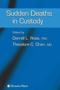Chan, Theodore C. - Sudden Deaths in Custody, e-kirja