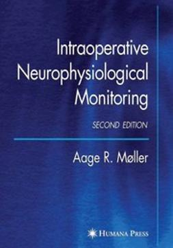 Møller, Aage R. - Intraoperative Neurophysiological Monitoring, ebook