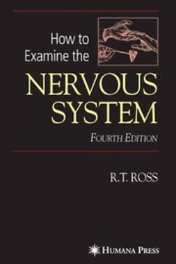 Ross, R. T. - How to Examine the Nervous System, ebook