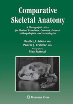 Adams, Bradley J. - Comparative Skeletal Anatomy, ebook