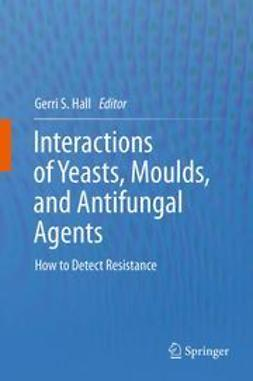 Hall, Gerri S. - Interactions of Yeasts, Moulds, and Antifungal Agents, ebook