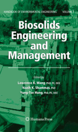 Wang, Lawrence K. - Biosolids Engineering and Management, ebook