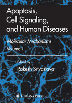 Srivastava, Rakesh - Apoptosis, Cell Signaling, and Human Diseases, ebook