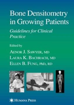 Bachrach, Laura K. - Bone Densitometry in Growing Patients, ebook