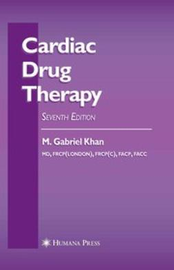 Khan, M. Gabriel - Cardiac Drug Therapy, ebook