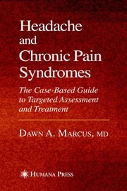 Marcus, Dawn A. - Headache and Chronic Pain Syndromes, ebook