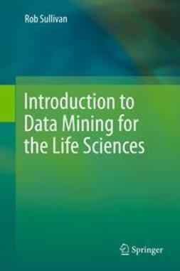 Sullivan, Rob - Introduction to Data Mining for the Life Sciences, e-kirja