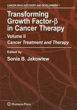 Jakowlew, Sonia B. - Transforming Growth Factor-β in Cancer Therapy, Volume II, e-kirja