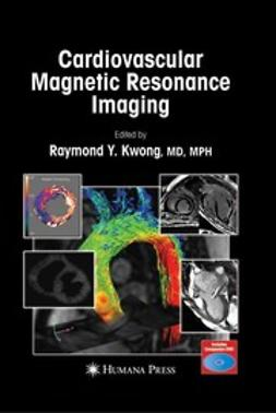 Kwong, Raymond Y. - Cardiovascular Magnetic Resonance Imaging, ebook