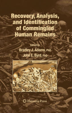 Adams, Bradley J. - Recovery, Analysis, and Identification of Commingled Human Remains, ebook