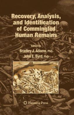 Adams, Bradley J. - Recovery, Analysis, and Identification of Commingled Human Remains, e-kirja
