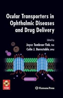Barnstable, Colin J. - Ocular Transporters In Ophthalmic Diseases And Drug Delivery, ebook