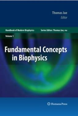Jue, Thomas - Fundamental Concepts in Biophysics, e-kirja