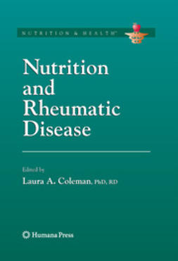 Coleman, Laura A. - Nutrition and Rheumatic Disease, ebook