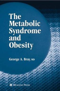 Bray, George A. - The Metabolic Syndrome and Obesity, ebook