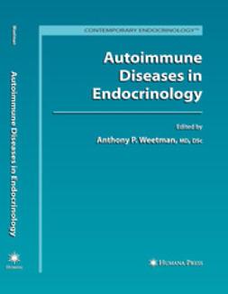 Weetman, Anthony P. - Autoimmune Diseases in Endocrinology, ebook