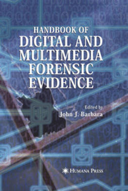 Barbara, John J. - Handbook of Digital and Multimedia Forensic Evidence, ebook