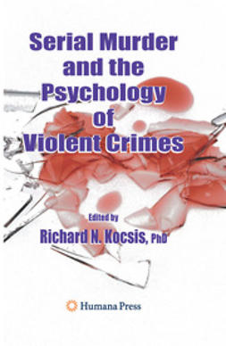 Kocsis, Richard N. - Serial Murder and the Psychology of Violent Crimes, e-kirja