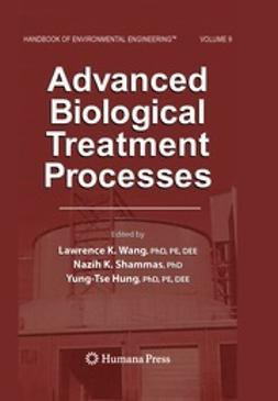 Wang, Lawrence K. - Advanced Biological Treatment Processes, e-kirja