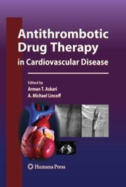 Askari, Arman T. - Antithrombotic Drug Therapy in Cardiovascular Disease, ebook