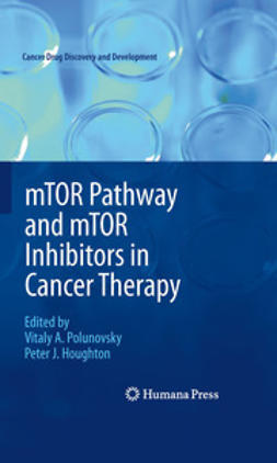 Polunovsky, Vitaly A. - mTOR Pathway and mTOR Inhibitors in Cancer Therapy, ebook
