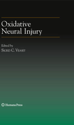Veasey, Sigrid C. - Oxidative Neural Injury, ebook